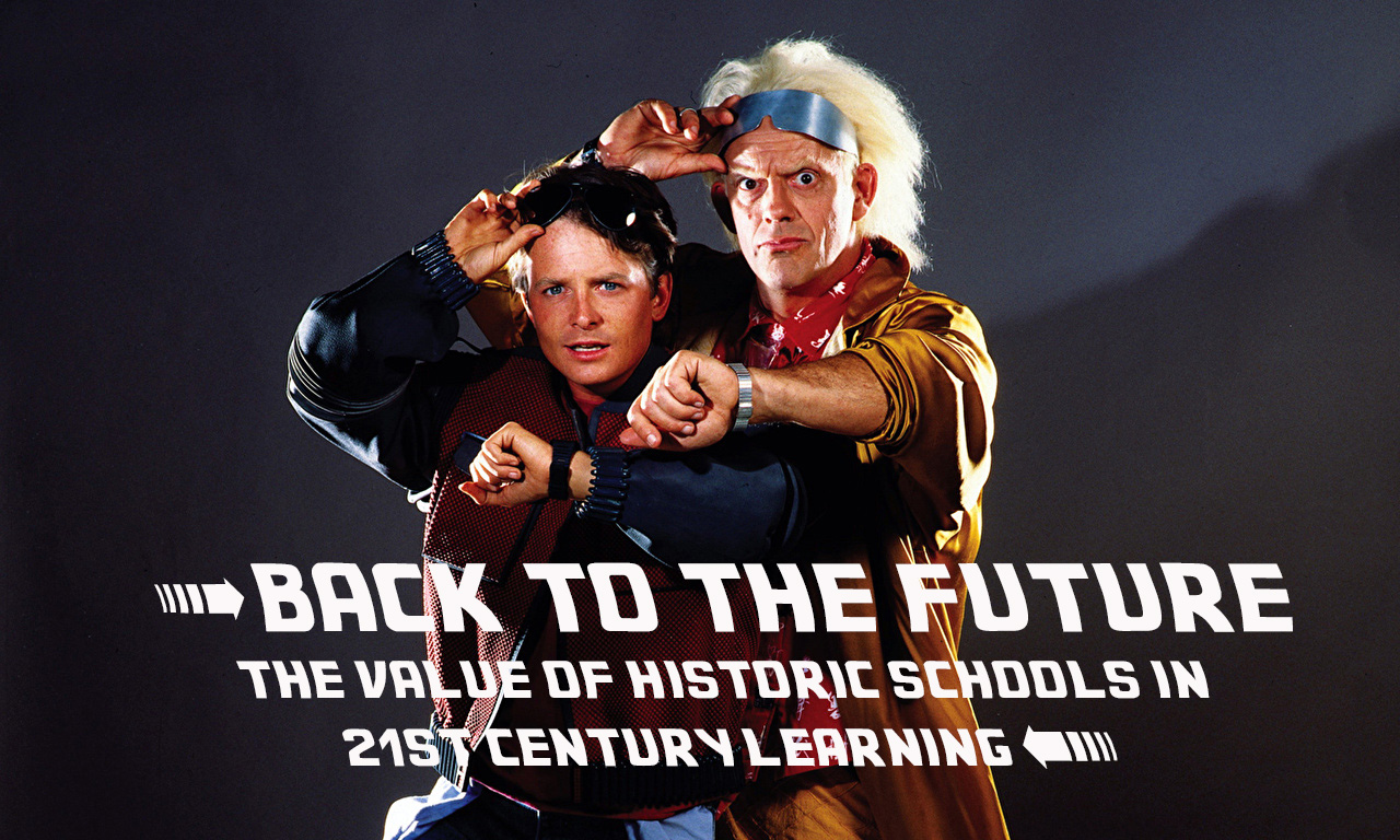 Back To The Future: The Value of Historic Schools in 21st Century Learning Banner Image