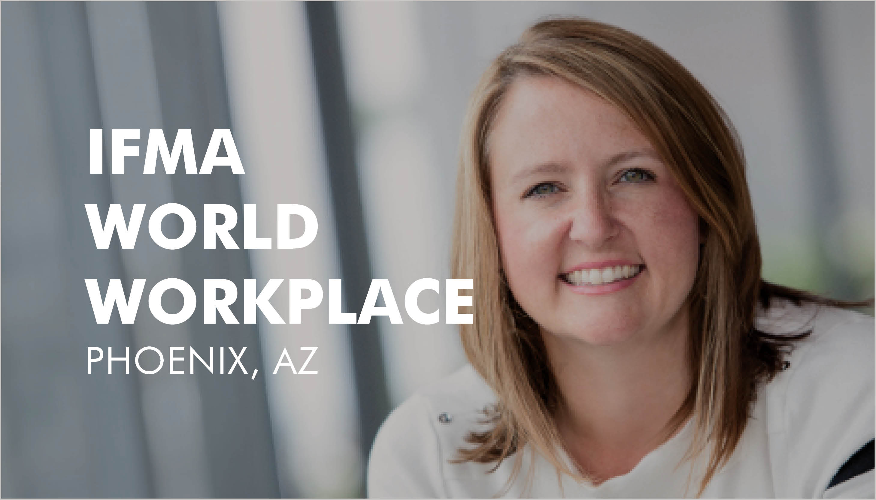 IFMA World Workplace - Workplace Evolutionaries Conference 2019 Image